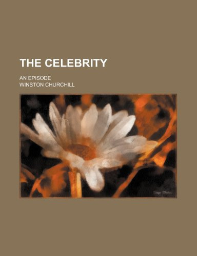 9780217070065: The celebrity; an episode