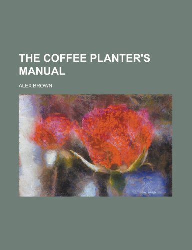 9780217071758: The Coffee Planter's Manual