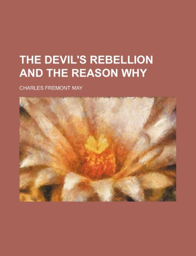 9780217079075: The Devil's Rebellion and the Reason Why