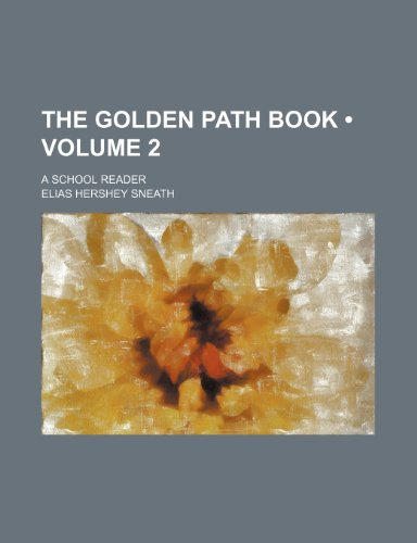 9780217080156: The Golden Path Book (Volume 2); A School Reader