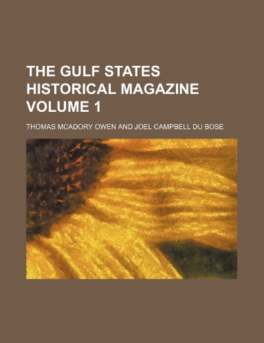 9780217082174: The Gulf States historical magazine Volume 1