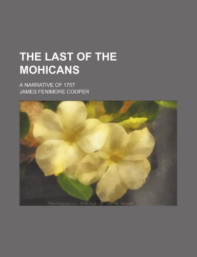 9780217085946: The last of the Mohicans; a narrative of 1757