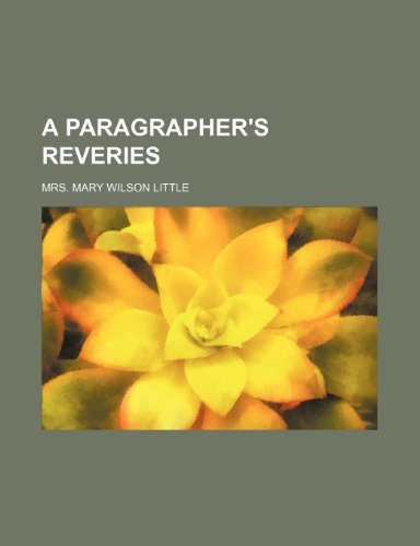 9780217094528: A Paragrapher's Reveries