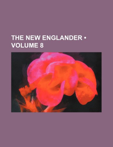 9780217095433: The New Englander (Volume 8)