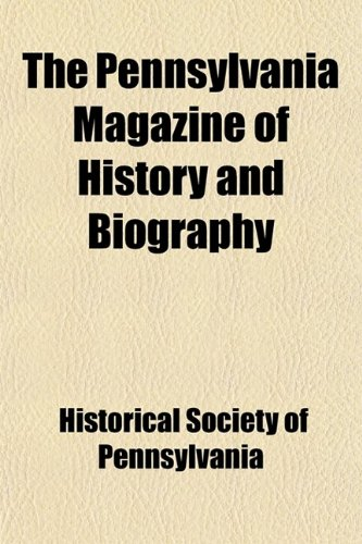 9780217100588: The Pennsylvania Magazine of History and Biography (Volume 11)