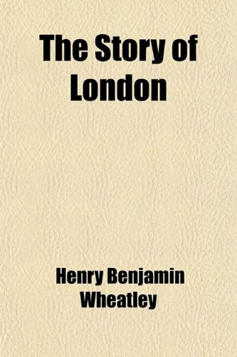 9780217107617: The Story of London