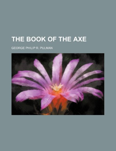 9780217113076: The Book of the Axe