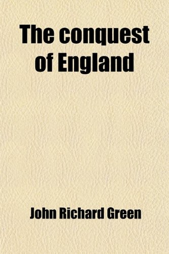 9780217113731: The Conquest of England