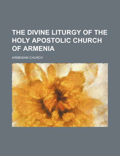 9780217117432: The Divine Liturgy of the Holy Apostolic Church of Armenia