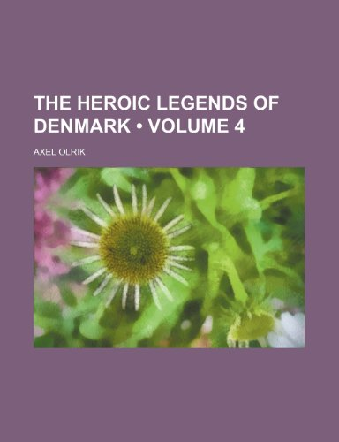 9780217117692: The Heroic Legends of Denmark (Volume 4)