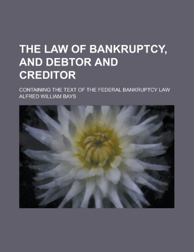 9780217120104: The Law of Bankruptcy, and Debtor and Creditor