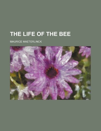 9780217120951: The life of the bee