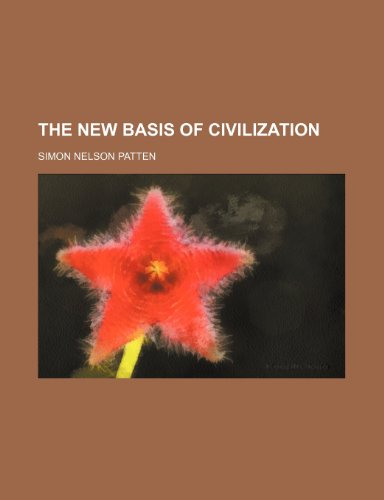 9780217123327: The New Basis of Civilization