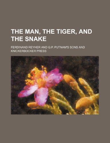 9780217123594: The Man, the Tiger, and the Snake