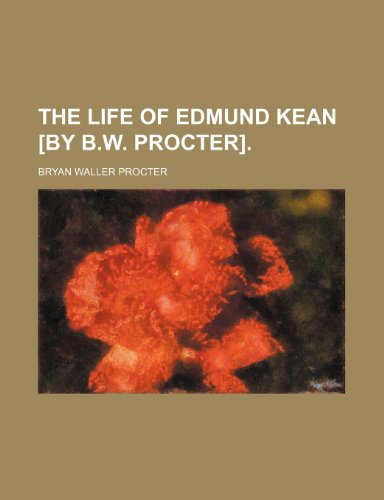 9780217126199: The Life of Edmund Kean [By B.w. Procter].