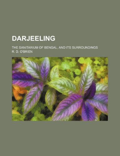 9780217126434: Darjeeling; The Sanitarium of Bengal, and Its Surroundings
