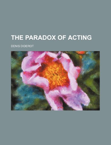The Paradox of Acting (9780217126519) by Diderot, Denis