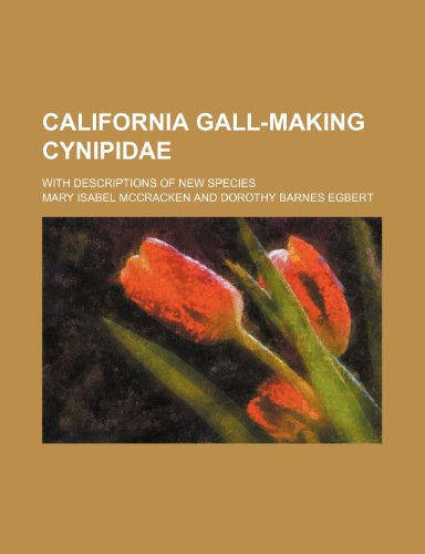9780217127356: California Gall-Making Cynipidae; With Descriptions of New Species