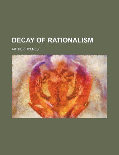 9780217128490: Decay of Rationalism