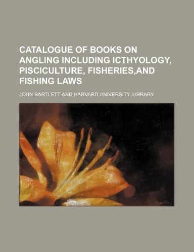 9780217128704: Catalogue of Books on Angling Including Icthyology, Pisciculture, Fisheries,and Fishing Laws