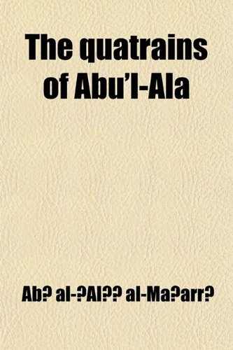 The Quatrains of Abu'l-ALA (0217129714) by Al-Maarri, Abu L-Ala