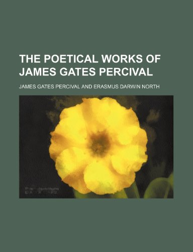 9780217129855: The Poetical Works of James Gates Percival (Volume 1)