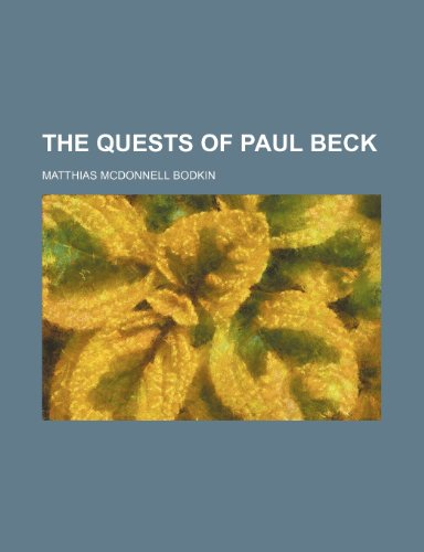 9780217129954: The Quests of Paul Beck