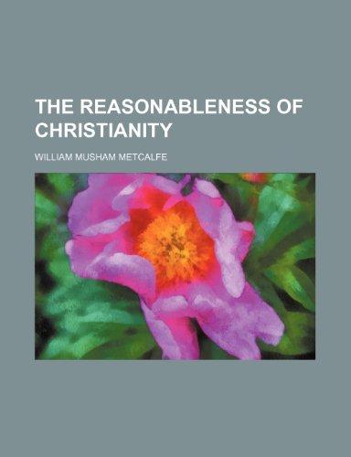 9780217130561: The Reasonableness of Christianity