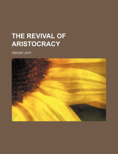 9780217132077: The Revival of Aristocracy