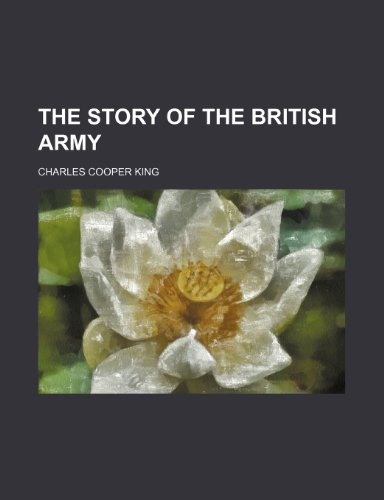 9780217134514: The story of the British army