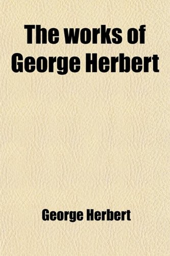 The Works of George Herbert (Volume 2); Poems (021713601X) by George Herbert