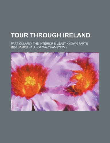 9780217139335: Tour Through Ireland (Volume 2); Particularly the Interior & Least Known Parts