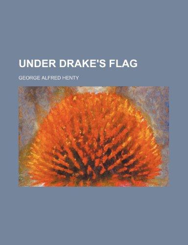 9780217140195: Under Drake's Flag (1883)
