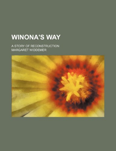 9780217144070: Winona's Way; A Story of Reconstruction