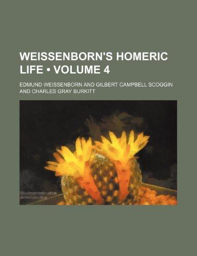 9780217144223: Weissenborn's Homeric Life (Volume 4)