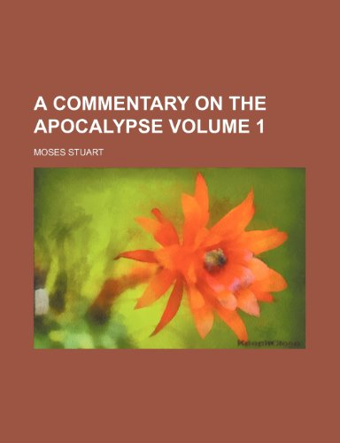 9780217149327: A commentary on the Apocalypse Volume 1