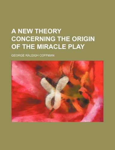 9780217153461: A new theory concerning the origin of the miracle play