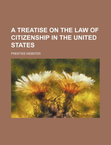 9780217156219: A Treatise on the Law of Citizenship in the United States