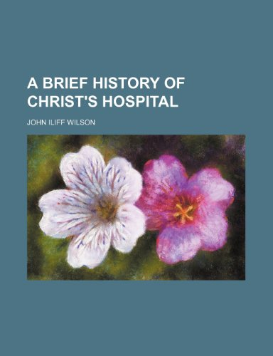 9780217156691: A Brief History of Christ's Hospital