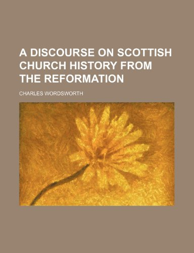 9780217160384: A Discourse on Scottish Church History From the Reformation