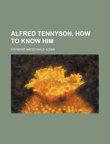 9780217162920: Alfred Tennyson, How to Know Him