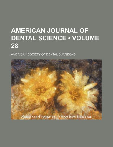 9780217166089: American Journal of Dental Science (Volume 28)