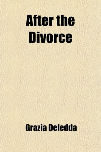 9780217167451: After the Divorce; A Romance