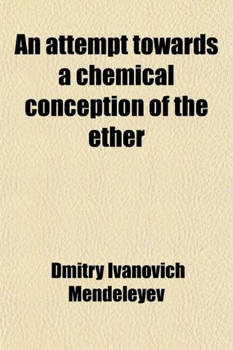 9780217170406: An Attempt Towards a Chemical Conception of the Ether