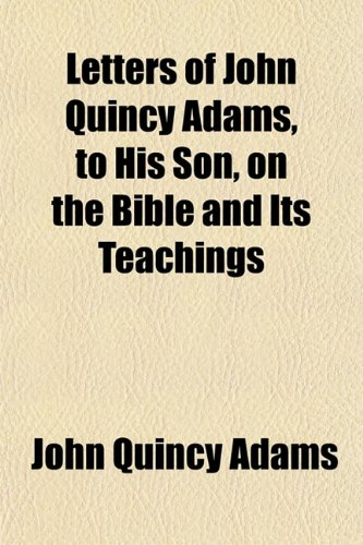 Letters Of John Quincy Adams, To His