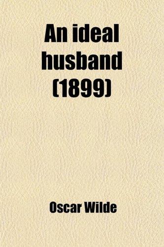 9780217172264: An Ideal Husband