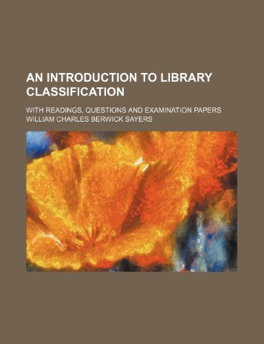 9780217172752: An Introduction to Library Classification: With Readings, Questions and Examination Papers