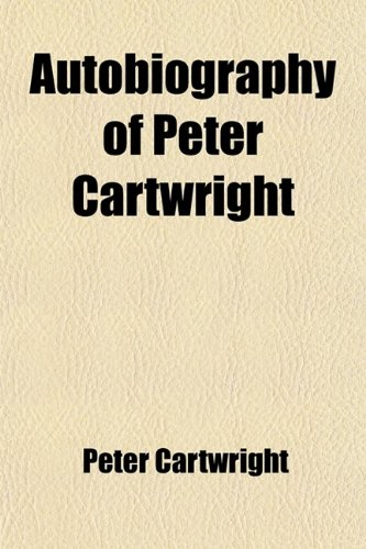 9780217180085: Autobiography of Peter Cartwright