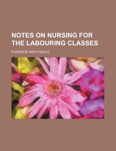9780217186209: Notes on nursing for the labouring classes