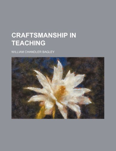 9780217195249: Craftsmanship in Teaching